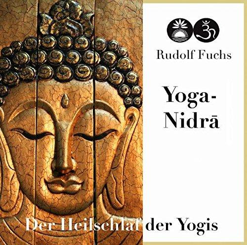 Yoga-Nidra: Der Heilschlaf der Yogis