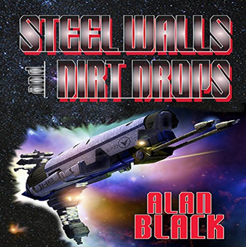 Steel Walls and Dirt Drops audiobook cover art