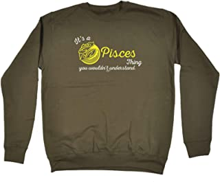 123t Funny Novelty Funny Sweatshirt - Its A Pisces Thing You Wouldnt Understand - Sweater Jumper