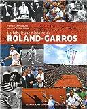La fabuleuse histoire de Roland Garros