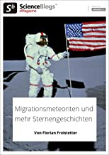 Scienceblogs.de-eMagazine: ASTRONOMIE Migrationsmeteoriten (scienceblogs.de-eMagazine 2019 5) (German Edition)