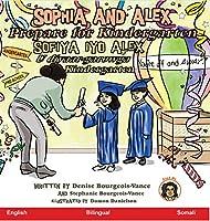 Sophia and Alex Prepare for Kindergarten: Sofiya iyo Alex U diyaar-garowga Kindergarten (Sophia and Alex / Sofiya Iyo Alex)