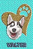 Husky Life Walter: College Ruled | Composition Book | Diary | Lined Journal | Blue