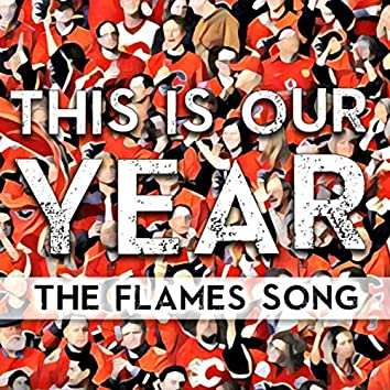 This Is Our Year (The Flames Song)