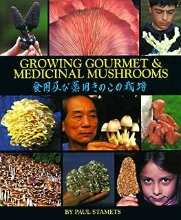 Growing Gourmet and Medicinal Mushrooms
