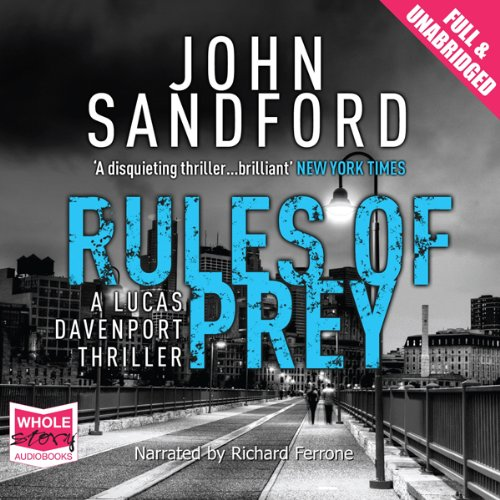 Rules of Prey     A Lucas Davenport Mystery, Book 1              By:                                                                                                                                 John Sandford                               Narrated by:                                                                                                                                 Richard Ferrone                      Length: 11 hrs and 55 mins     14 ratings     Overall 4.5