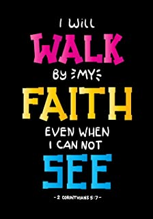 I will walk by my faith even when I can not see 2 Corinthians 5:7: Daily Planner Journal to build Healthy Routine | Organize your Priorities & Daily Tasks |Undated Habit Calendar