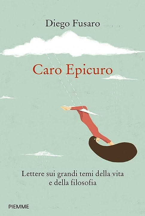 Diego Fusaro - Caro epicuro. Lettere sui grandi temi della vita e della filosofia copertina rigida piemme 978-8856673135