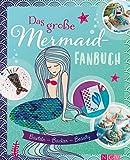 Das große Mermaid-Fanbuch: Basteln - Backen - Beauty (German Edition)