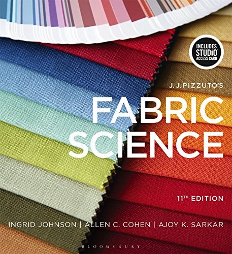 Compare Textbook Prices for J.J. Pizzuto's Fabric Science: Bundle Book + Studio Access Card 11 Edition ISBN 9781501395369 by Johnson, Ingrid,Cohen, Allen C.,Sarkar, Ajoy K.