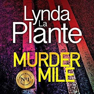 Murder Mile     Jane Tennison, Book 4              Written by:                                                                                                                                 Lynda La Plante                               Narrated by:                                                                                                                                 Anna-Louise Plowman                      Length: 11 hrs and 33 mins     1 rating     Overall 5.0