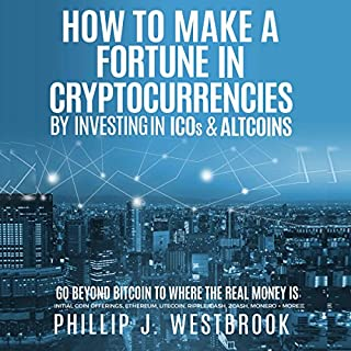 How to Make a Fortune in Cryptocurrencies by Investing in ICO's & Altcoins audiobook cover art