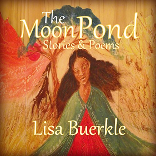 The Moon Pond: Stories and Poems audiobook cover art