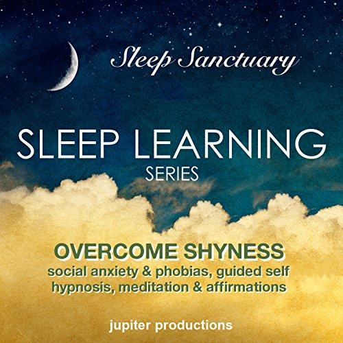 Overcome Shyness, Social Anxiety & Phobias audiobook cover art