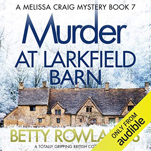 Murder at Larkfield Barn Audiobook By Betty Rowlands cover art