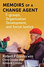 Memoirs of a Change Agent: T-groups, Organization Development, and Social Justice