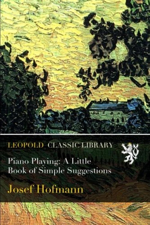バッテリーキリストトークンPiano Playing: A Little Book of Simple Suggestions