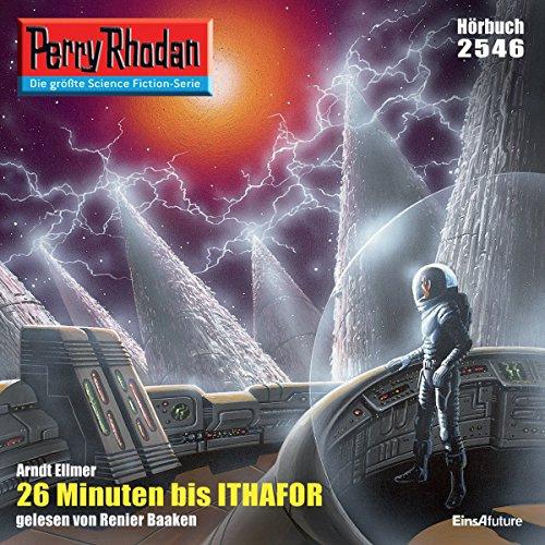 26 Minuten bis Ithafor (Perry Rhodan 2546) Titelbild