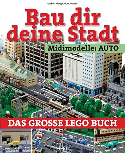 Bau dir deine Stadt - Midimodelle: Auto: Das große Lego Buch