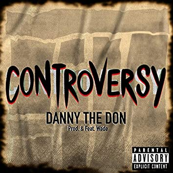 Controversy (feat. Wade)