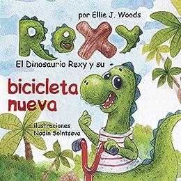 El Dinosaurio Rexy y Su Bicicleta Nueva: (Libro para Niños