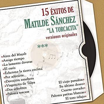 """15 Éxitos de Maltilde Sánchez """" La Torcacita"""" Versiones Originales"""