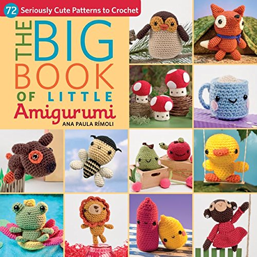 The Big Book of Little Amigurumi: 72 Seriously Cute Patterns to Crochet