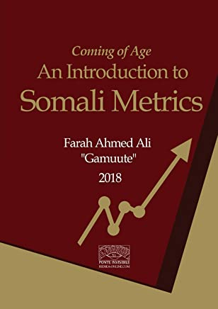 Coming of Age: An Introduction to Somali Metrics
