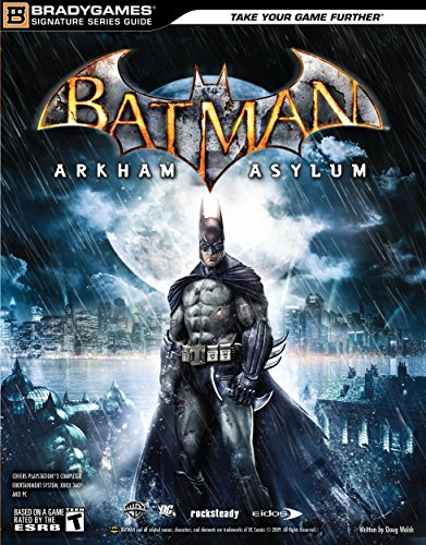 Batman: Arkham Asylum Signature Series Guide (Bradygames Strategy Guides) by BradyGames (28-Aug-2009) Paperback