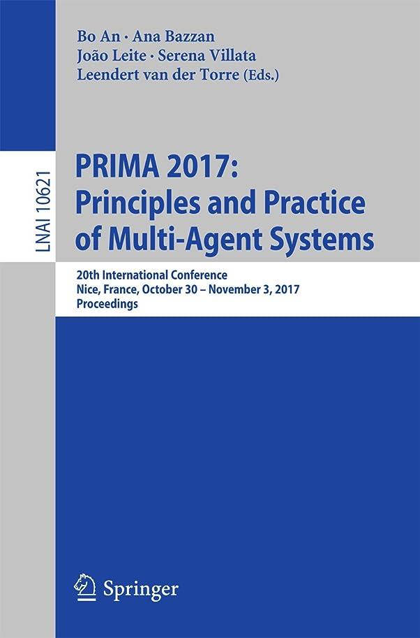 含意女優朝PRIMA 2017: Principles and Practice of Multi-Agent Systems: 20th International Conference, Nice, France, October 30 – November 3, 2017, Proceedings (Lecture ... Science Book 10621) (English Edition)