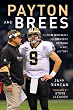 Download Payton and Brees: The Men Who Built the Greatest Offense in NFL History PDF