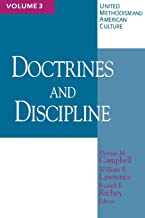 United Methodism and American Culture, Volume 3: Doctrines and Discipline: Methodist Theology and Practice