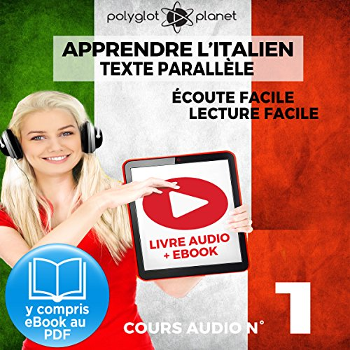 Apprendre l'Italien - Écoute Facile - Lecture Facile: Texte Parallèle Cours Audio, No. 1 [Learn Italian - Easy Listening - Easy Reader: Parallel Text Audio Course, No. 1] audiobook cover art