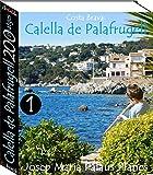 Costa Brava: Calella de Palafrugell (200 imatges) -1- (Catalan Edition)