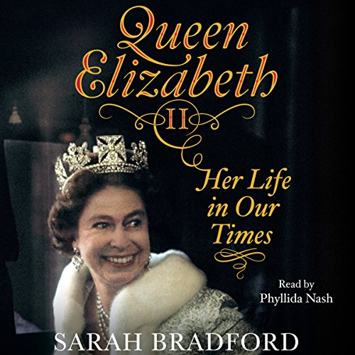 Queen Elizabeth II: Her Life in Our Times audiobook cover art