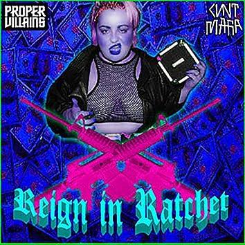 Reign in Ratchet