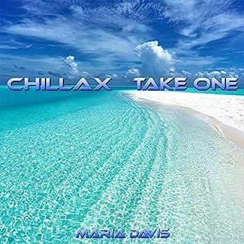 Chillax Take One
