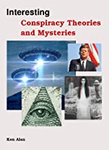 Interesting Conspiracy Theories and Mysteries