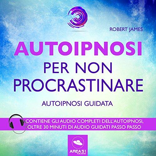 Autoipnosi per non procrastinare copertina