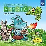 El drac Pasqual descobreix Amèrica: Conte infantil en català en lletra lligada: Interactiu, amb valors i divertit!: 4 (El drac Pasqual descobreix el món)