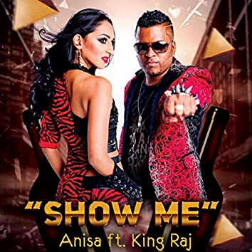 Show Me (feat. King Raj)