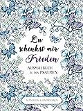 Du schenkst mir Frieden - Ausmalbuch: Ausmalbuch zu den Psalmen - Christian Art Distributors