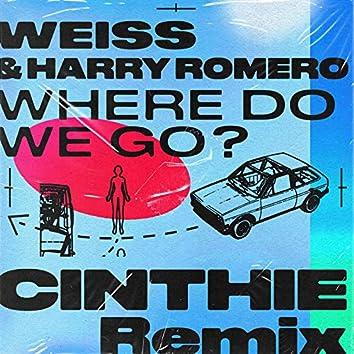 Where Do We Go? (CINTHIE Remix)