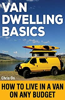 Van Dwelling Basics: How to Live in a Van on Any Budget
