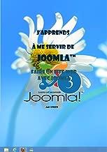 J'apprends à me servir de Joomla 3: Créer un site Web avec Joomla v3.x (French Edition)