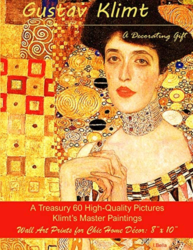 """Gustav Klimt, A Decorating Gift: A Treasury 60 High-Quality Master Paintings, Wall Art Prints for Chic Home Décor: 8""""x 10"""""""