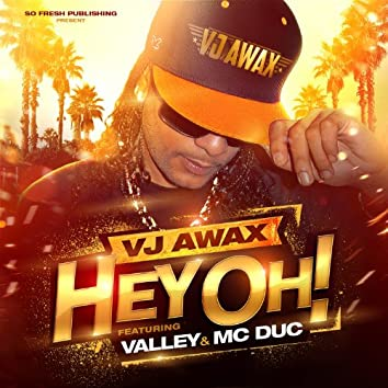 Hey Oh (feat. Valley, Mc Duc) [Extended Mix]