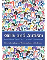 Girls and Autism: Educational, Family and Personal Perspectives