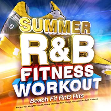 Summer R&B Fitness Workout 2014 - Beach Fit Rnb Hits - Perfect for Weight Loss, Running, Holiday Boot Camp, Gym & Marathon Training