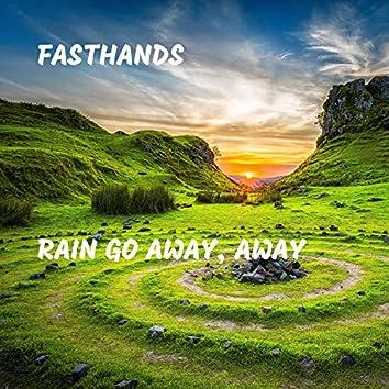 Rain Go Away, Away